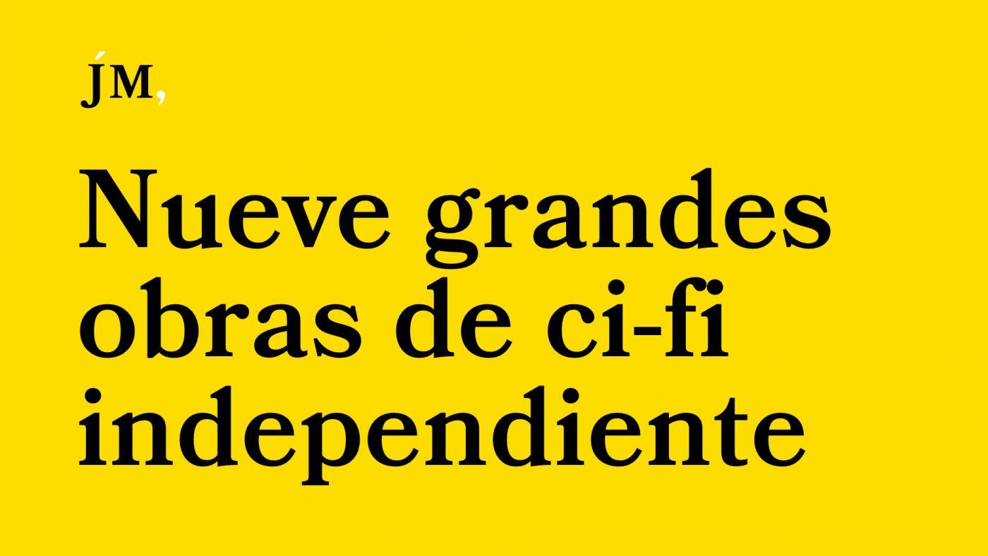 Nueve grandes obras de la ciencia ficción independiente Javier Miró