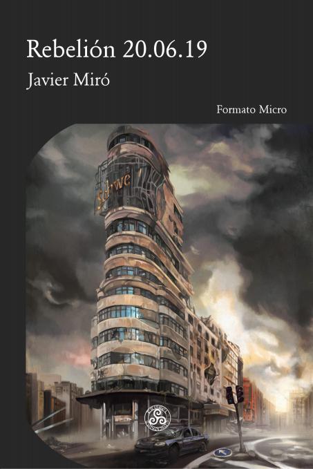 Rebelión 20.06.19, la distopía que se convirtió en ucronía. Javier Miró