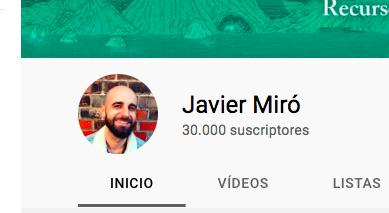 Ya somos 30 mil en YouTube. Javier Miró